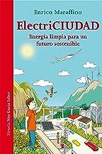 ElectriCiudad (Las Tres Edades / Nos Gusta Saber nº 27) (Spanish Edition)
