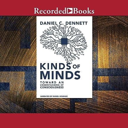 Kinds of Minds: Toward an Understanding of Consciousness