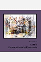 Le Midi: Kunstansichten Südfrankreichs Kindle Ausgabe