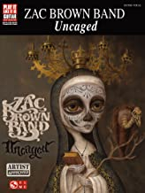 Zac Brown Band - Uncaged Songbook (Play It Like It Is Guitar)