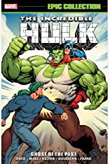 Incredible Hulk Epic Collection: Ghosts of the Past (Incredible Hulk (1962-1999)) Kindle Edition
