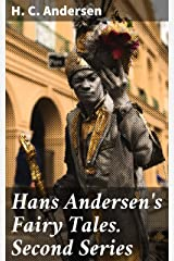 Hans Andersen's Fairy Tales. Second Series Kindle Edition