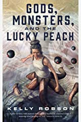 Gods, Monsters, and the Lucky Peach Kindle Edition