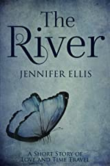 The River: A Short Story of Time Travel Kindle Edition