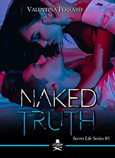 Naked Truth: Secret Life Series #1 (Eiffel) (Italian Edition)