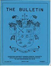 The Bulletin, Chester District Genealogical Society (South Carolina) VOLUME XIII MARCH 1990 NUMBER I (Beaver Creek Baptist Church, Smith Ketchen Diary, Woodburn History, Woods-Faucette)