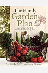 The Family Garden Plan: Grow a Year's Worth of Sustainable and Healthy Food Kindle Edition