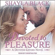 Devoted to Pleasure: Devoted Lovers Series, Book 1