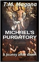 Michael's Purgatory: after death experiences
