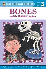 Bones and the Dinosaur Mystery Kindle Edition
