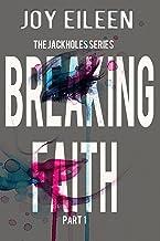 Breaking Faith (JackholeS Book 1)