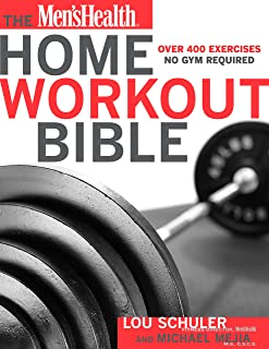 The Men's Health Home Workout Bible: Over 400 Exerci