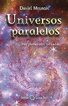 Universos Paralelos: ...hay numerosas moradas (Spanish Edition)
