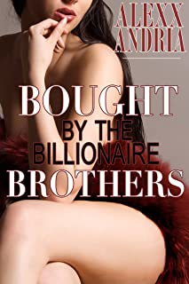 Bought By The Billionaire Brothers: (BBW Billionaire Erotica)