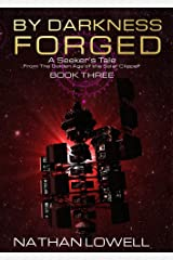 By Darkness Forged (A Seeker's Tale From The Golden Age Of The Solar Clipper Book 3) Kindle Edition