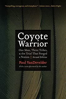 Coyote Warrior: One Man, Three Tribes, and the Trial That Forged a Nation, Second Edition