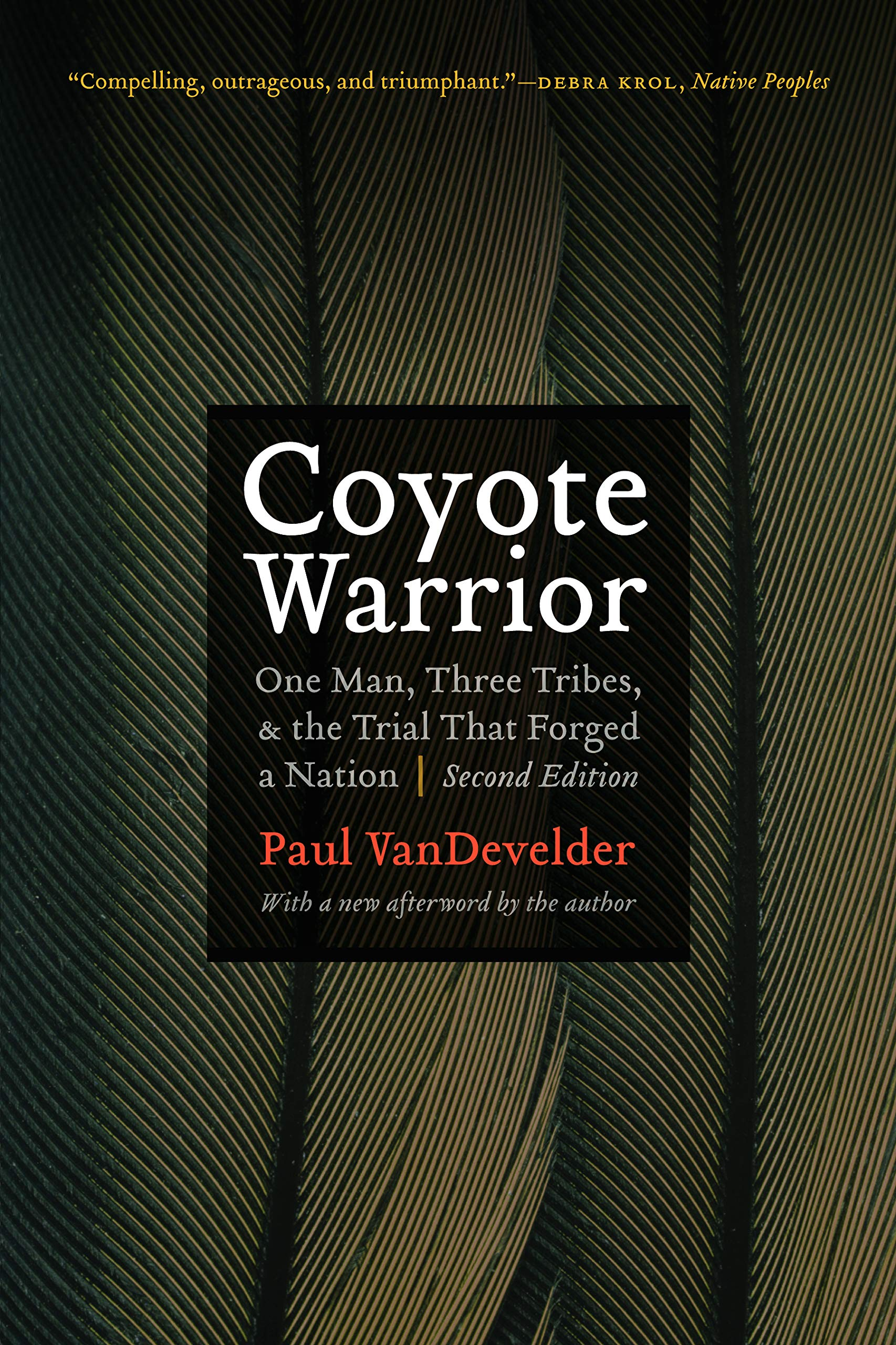Download Coyote Warrior: One Man, Three Tribes, And The Trial That Forged A Nation, Second Edition 