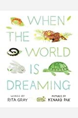 When the World Is Dreaming Kindle Edition
