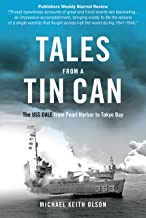 Tales From a Tin Can: The USS Dale from Pearl Harbor to Tokyo Bay