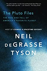 The Pluto Files: The Rise and Fall of America's Favorite Planet: The Rise and Fall of America's Favorite Planet Kindle Edition