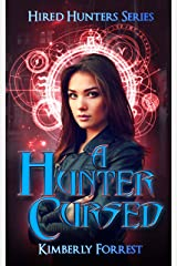 A Hunter Cursed: Hired Hunters Series Kindle Edition