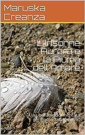 LInsonne Aurora: La piuma dellAmore