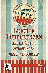 Leichte Turbulenzen bei erhöhter Strömungsgeschwindigkeit: Roman (German Edition) Kindle Edition
