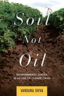 Soil Not Oil: Environmental Justice in an Age of Climate Crisis