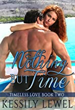 Nothing but Time (A Timeless Love Book 2)