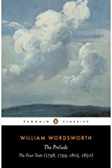 The Prelude: The Four Texts (1798, 1799, 1805, 1850) (Penguin Classics) Kindle Edition