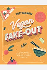Vegan Fake-Out: Plant-Based Take-Out Classics for the Ultimate Night in Hardcover
