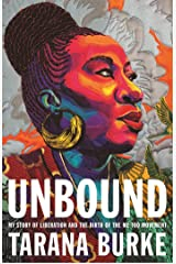 Unbound: My Story of Liberation and the Birth of the Me Too Movement (English Edition) eBook Kindle