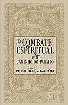 O Combate Espiritual e o Caminho do Paraíso (Portuguese Edition)