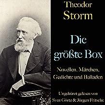 Theodor Storm. Die größte Box: Novellen, Märchen, Gedichte und Balladen