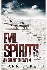 Evil Spirits: Ancient Enemy 4 Kindle Edition