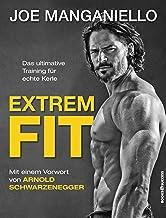 Extrem Fit: Das ultimative Training für echte Kerle (German Edition)