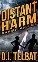 DISTANT HARM (The COIL Legacy Book 3)