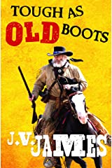 Tough As Old Boots (Never Too Old Westerns Book 2) Kindle Edition