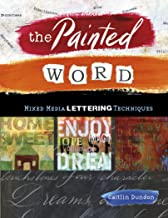 The Painted Word: Mixed Media Lettering Techniques