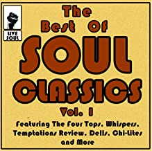The Best of Soul Classics Vol. 1 Featuring the Four Tops, Whispers, Temptations Review, Dells, Chi-Lites and More [Clean]