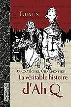 La véritable histoire d'AhQ: Roman graphique sur le peuple chinois (Grafik t. 1) (French Edition)