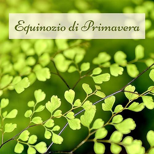 Equinozio di Primavera - Musica al Pianoforte per un Dolce ...