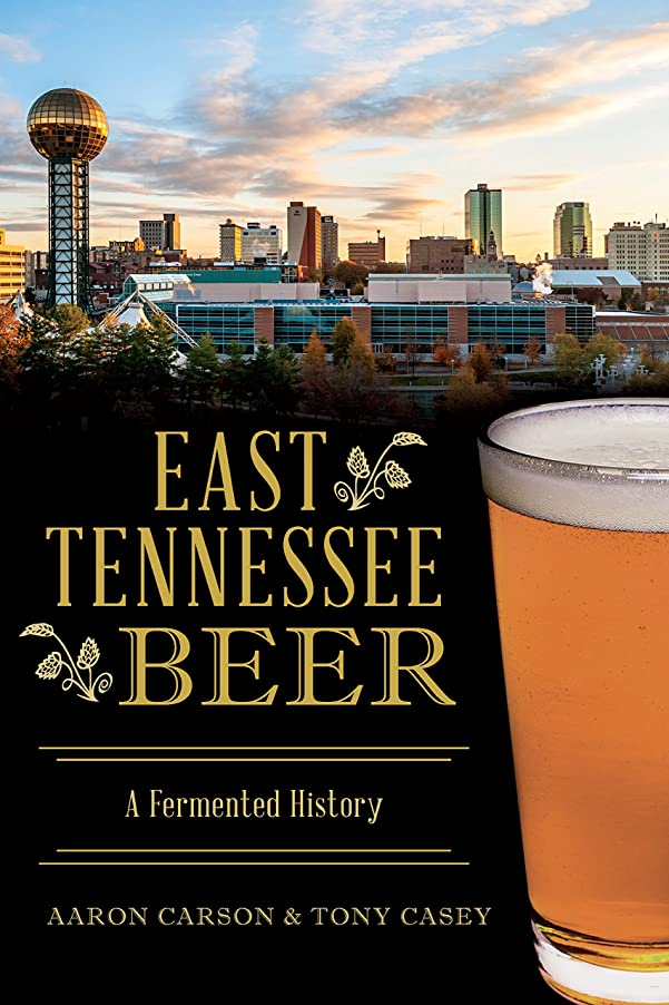 私たち将来の予測East Tennessee Beer: A Fermented History (American Palate) (English Edition)