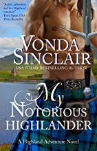 My Notorious Highlander: A Scottish Historical Romance (Highland Adventure Book 5)