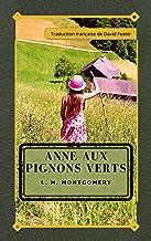 Anne aux Pignons Verts (Traduit): Écrit pour tous les âges, il est considéré comme un classique de la littérature pour enf...