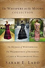 The Whispers on the Moors Collection: The Heiress of Winterwood, The Headmistress of Rosemere, A Lady at Willowgrove Hall Kindle Edition