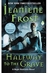 Halfway to the Grave: A Night Huntress Novel Kindle Edition