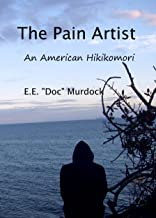 The Pain Artist: An American Hikikomori
