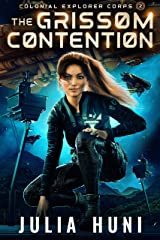 The Grissom Contention (Colonial Explorer Corps Book 2) Kindle Edition