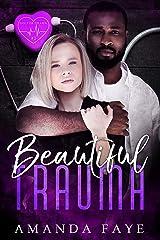 Beautiful Trauma (Doctor Drama Book 2) Kindle Edition